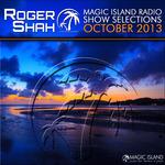Roger Shah - Magic Island Radio Show Selections October 2013