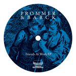 PROMMER & BARCK - Friends At Work EP (Front Cover)