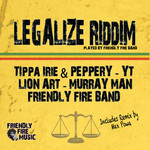 LION ART/TIPPA IRIE/PEPPERY/YT/MURRAY MAN/FRIENDLY FIRE BAND - Legalize Riddim (Front Cover)