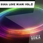 Suka Love Miami Vol 2