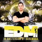 EDM In Amsterdam By Baramuda