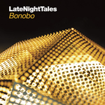 Late Night Tales: Bonobo (unmixed tracks)