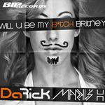 Will U Be My Bitch Britney Original Extended Mix