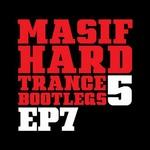 Masif Hard Trance Bootlegs 5 EP 7