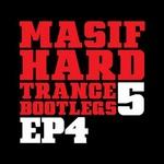 Masif Hard Trance Bootlegs 5 EP 4