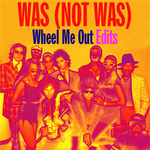 Wheel Me Out Edits EP