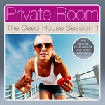 Private Room - The Deep House Session Vol 1 (The Best In Club Groove & After Hour Music)