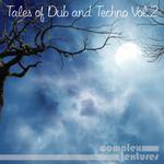 Tales Of Dub & Techno Vol 2