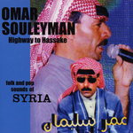 Highway To Hassake: Folk & Pop Sounds Of Syria