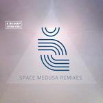 Space Medusa Remixes