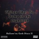 Hallowe'en Goth Disco 2: Things That Go Bump In The Nightclub