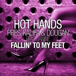 Hot Hands pres Kalifa & Dougan: Fallin' To My Feet