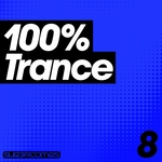 100% Trance Volume Eight
