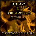 Twiggy & The Gorilla Zombie
