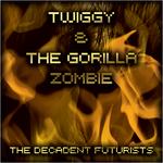 Twiggy & The Gorilla Zombie