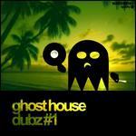Ghost House Dubz 1