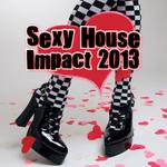 Sexy House Impact 2013