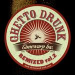 Ghetto Drunk Remixed Vol 2