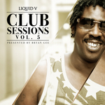 Liquid V Club Sessions Vol 5 (Presented By Bryan Gee)