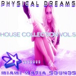 Physical Dreams House Collection Vol  5