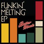 ALL GOOD FUNK ALLIANCE/WOOD N SOO/ZAMALI - Funkin' Melting EP (Front Cover)