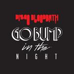 Disco Bloodbath: Go Bump In The Night