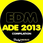 VARIOUS - ADE 2013 (Only The Best Record Presents EDM Compilation) (Front Cover)