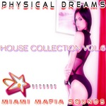 Physical Dreams House Collection Vol 6