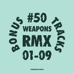 50 WEAPONS RMX01-09: Bonus Tracks
