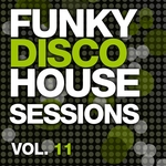 Funky Disco House Sessions Vol 11