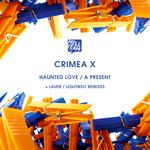 Haunted Love/A Present