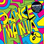 Boysnoize Presents Dance Mania