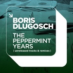 The Peppermint Years: Unreleased Tracks & Remixes