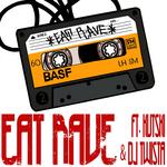 Eat Rave (Explicit)