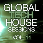 Global Tech House Sessions Vol 11
