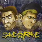Saved Raved EP Part 2