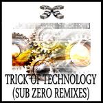 Trick Of Technology (Sub Zero Remixes)