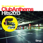 Sirup Club Anthems Hits 2013