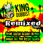 King Dubbist Remixed Vol 1