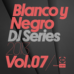 Blanco Y Negro DJ Series 2013 Vol 7