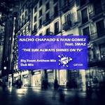 The Sun Always Shines On Tv