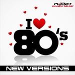 I Love 80's. New Versions