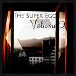 The Super Ego Volume 2
