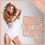 House Got Me Movin Vol 5