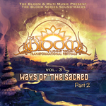 The Bloom Series Vol 3: Ways Of The Sacred Part 2