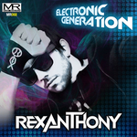 REXANTHONY - Electronic Generation (Front Cover)
