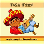 Welcome To Taco Town