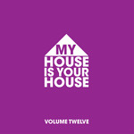 My House Is Your House Vol 12