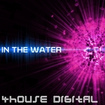 4house Digital: In The Water