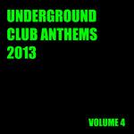 Underground Club Anthems 2013 Volume 4